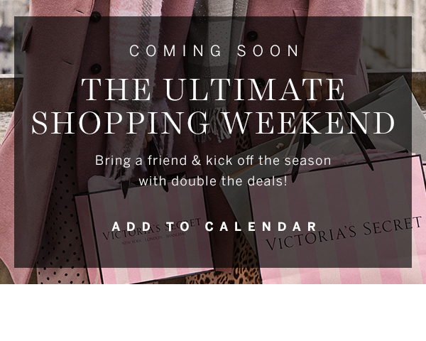 Coming Soon The Ultimate Shopping Weekend